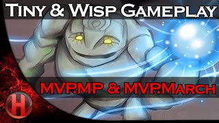 MVP.MP Tiny & MVP.March Wisp Gameplay Dota 2