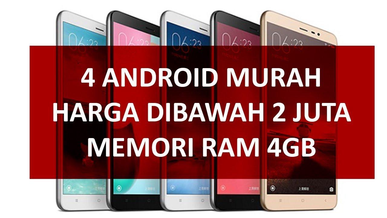 4 Smartphone Android Ram 4gb Harga Murah Dibawah 2 Jutaan Youtube