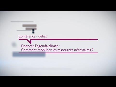 Financer l'agenda climat : comment mobiliser les ressources nécessaires ?