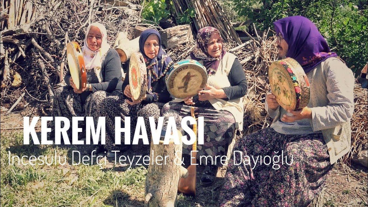 KEREM HAVASI - İncesulu Defçi Teyzeler & Emre Dayıoğlu