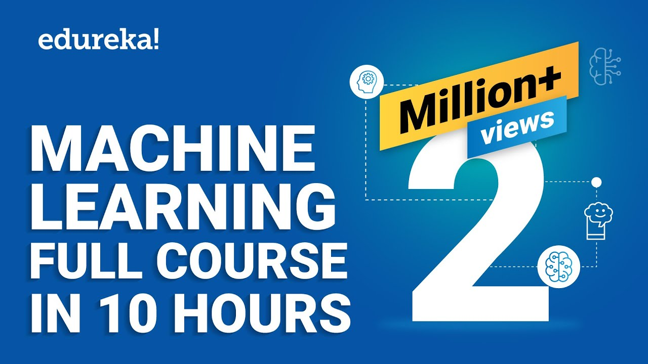 Download Machine Learning Full Course - Learn Machine Learning 10 Hours | Machine Learning Tutorial | Edureka