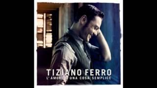 Tiziano Ferro - El Amor Es una Cosa Simple Con Letra