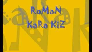 RoMaN - KaRa KiZ