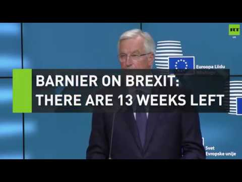 Barnier on Brexit talks: There are 13 weeks left