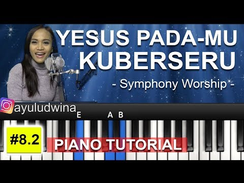 YESUS PADA-MU KUBERSERU - SYMPHONY WORSHIP | PIANO ROHANI TUTORIAL ON E #8.2