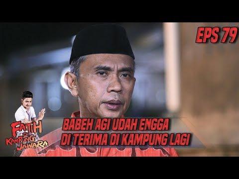Waduh Babeh Agi Udah ga di Terima Lagi di Kampung Jawara - Fatih di Kampung Jawara Eps 79