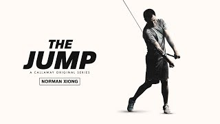 The Jump: Norman Xiong