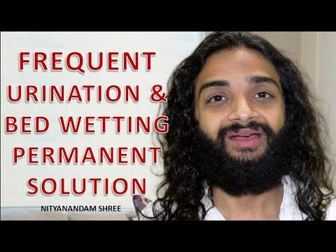 REASONS & PERMANENT SOLUTION OF FREQUENT URINATION POLYURIA & BEDWETTING  NITYANANDAM SHREE