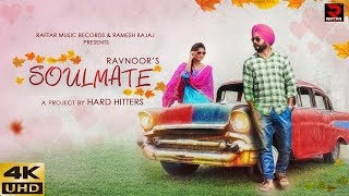 SOULMATE ll RAVNOOR ll OFFICIAL VIDEO SONG HD ll  LATEST ROMANTIC SONG ll RAFTAR  MUSIC RECORDS