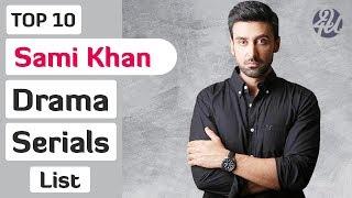 Top 10 Sami Khan Dramas List | Sami Khan Best Dramas