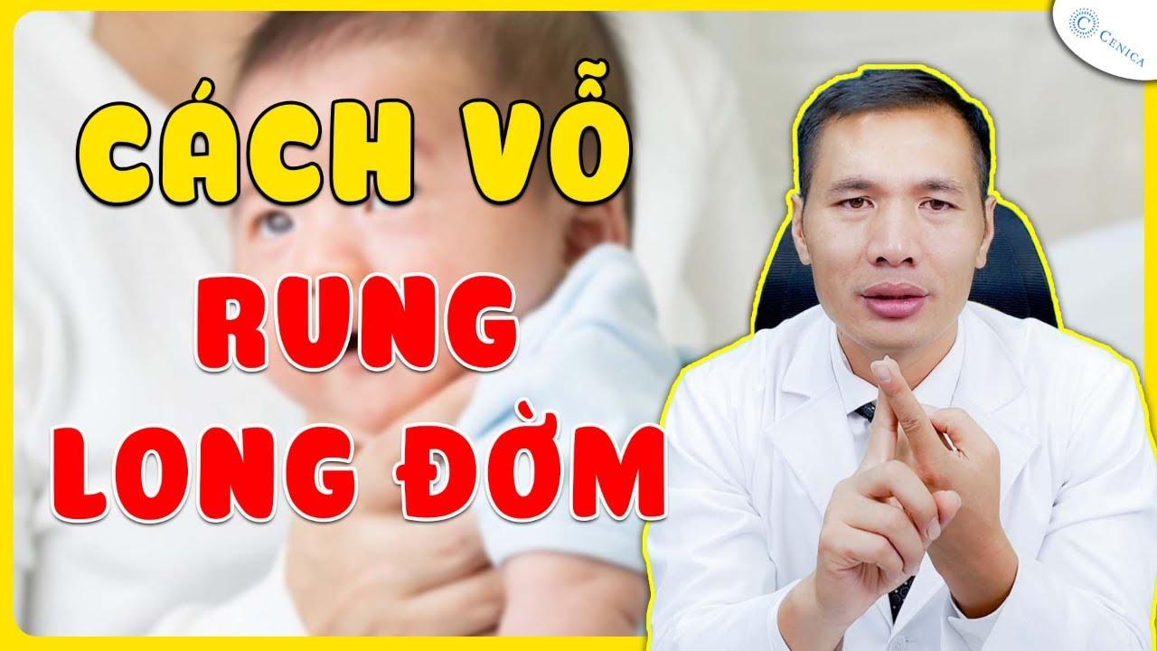 Cách vỗ rung long đờm cho bé | Ths Bác sĩ Nguyễn Thị Hà