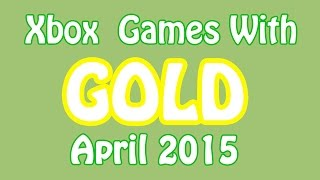 Xbox Games With Gold - April 2015