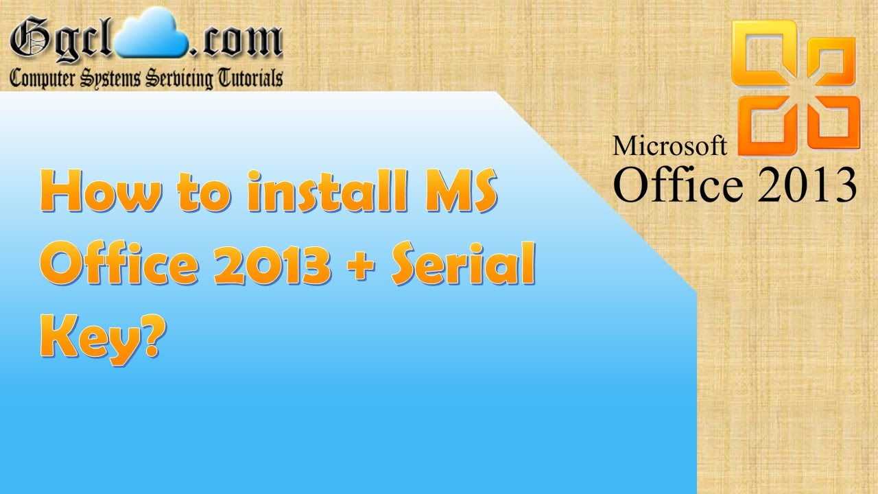How to install MS Office 2013 + serial key? - YouTube