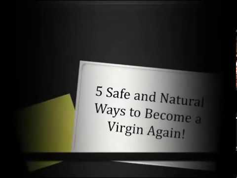5 Safe and Natural Ways to Become a Virgin Again!