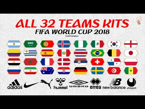 All 32 Teams Kits FIFA World Cup 2018 ⚽ FIFA World Cup Jerseys ⚽ Footchampion