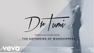 Dr Tumi - There's No Other Name (Live At The Ticketpro Dome, 2017 / Audio)