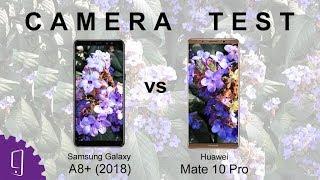 Samsung Galaxy A8 Plus 2018 and Huawei Mate 10 Pro Camera Comparison | Camera Test