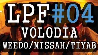 LPF 04 - VOLODIA / WEEDO /  MISSAH / TIYAB - Freestyle