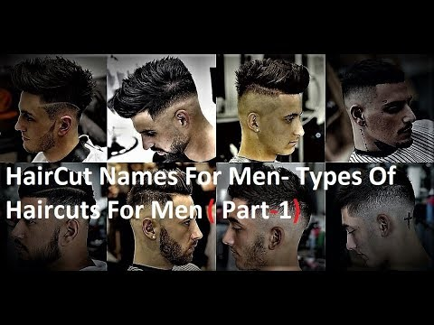 Haircut Names For Men 2018 Types Of Haircuts For Men 2018 Name