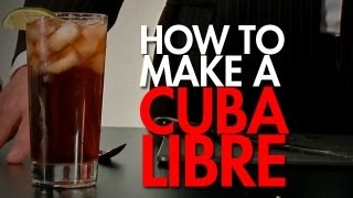 How To: Make The Cuba Libre