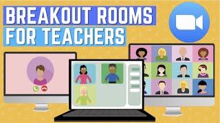 How to create ZOOM Breakout Rooms - Teacher Tutorial