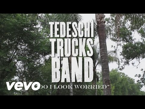 Tedeschi Trucks Band - Made Up Mind Studio Series - Do I Look Worried