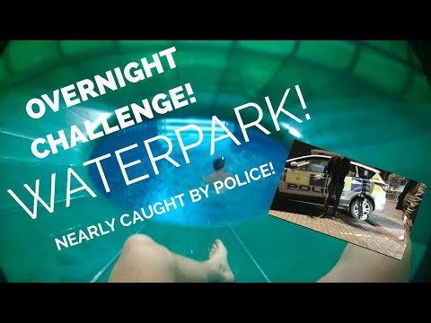 24H OVERNIGHT IN A WATERPARK NEARLY GOT AWAY FROM POLICE INSANE *watched security on their own cctv*