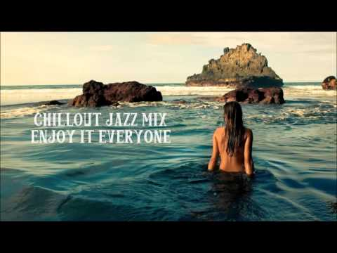 Just Relax Chillout Jazz Mix