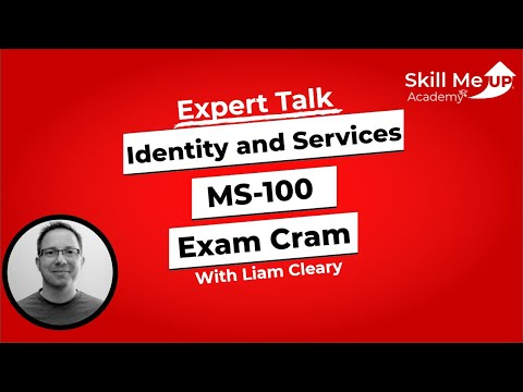 MS-100: Microsoft 365 Identity and Services -  Exam Cram │ Expert Talk │Skill Me UP Academy