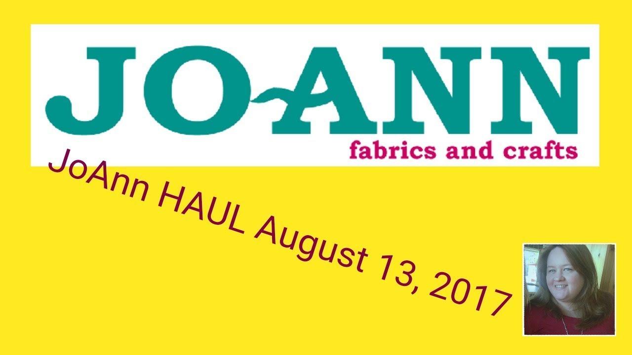 joann fabric haul august 13 2017 youtube