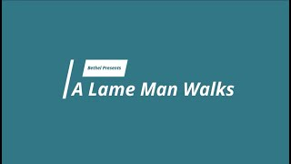 A Lame Man Walks