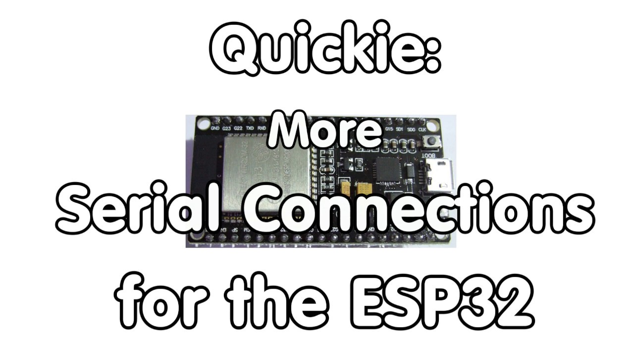#152 Quickie: Additional ESP32 Serial Channels in Arduino IDE