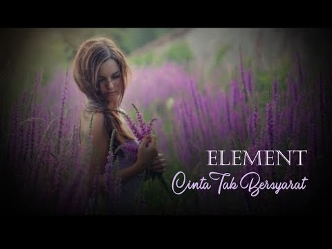 Element Band  - Cinta Tak Bersyarat (lyrics)