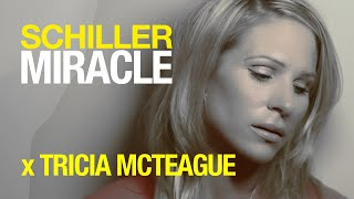 "SCHILLER x TRICIA MCTEAGUE: ""MIRACLE"" // From the album ""Summer in Berlin"""