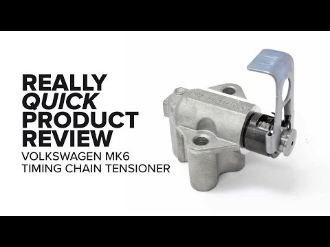 Volkswagen MK6 Timing Chain Tensioner - Features, Failure Symptoms, and Product Review