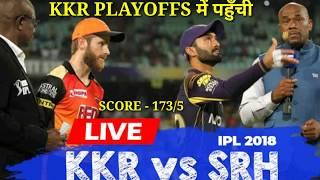 KKR VS SRH | MATCH 54 | IPL 2018 | MATCH SUMMARY