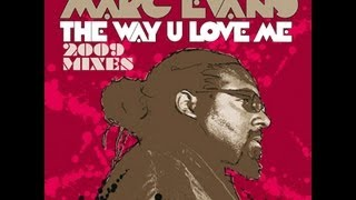 Marc Evans - The Way You Love Me (Yass Remix)