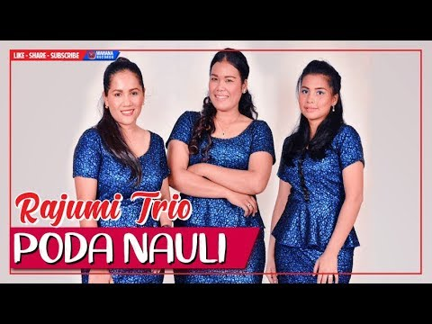 RAJUMI TRIO - PODA NAULI (Official MV with HD Video) Lagu Batak Terbaru 2018