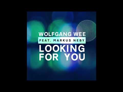 Wolfgang Wee ft Markus Neby - Looking For You