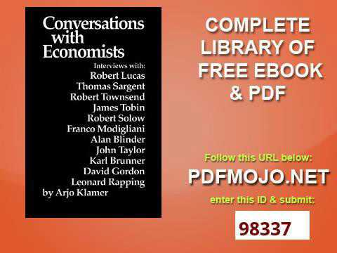 Conversations With Economists New Classical Economists and Opponents Speak Out on the Current Contro