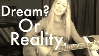 Dream or Reality?