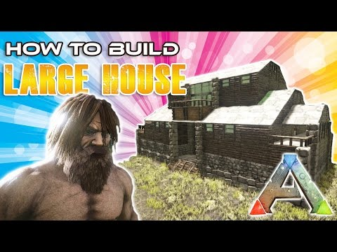 Large House How To Build | Ark Survival