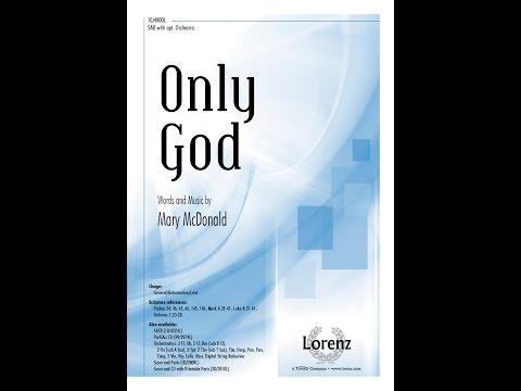 Only God (SAB) - Mary McDonald