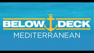 Below Deck Mediterranean Season 4, Episodes 1 & 2 Talk
