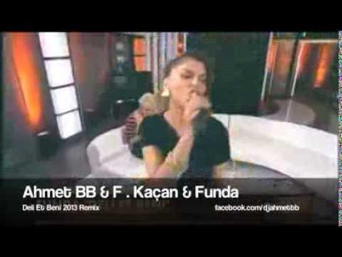 Funda - Deli Et Beni (Ahmet BB & F.Kaçan Remix)