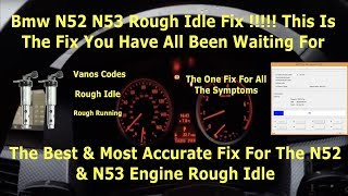 BMW E60 E61 E63 N52 N53 Rough Idle Fix !!!! This Is The End Of All Rough Idles On N52 N53 Must Watch