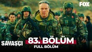 Savaşçı 83. Bölüm