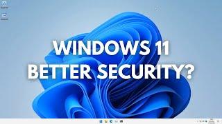 Windows 11: Better Security?