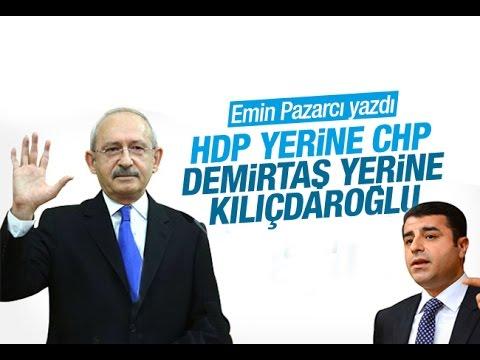 Emin Pazarcı   HDP yerine CHP, Demirtaş yerine Kılıçdaroğlu