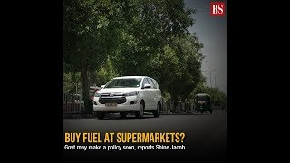 Soon, you may be able to buy fuel at supermarkets